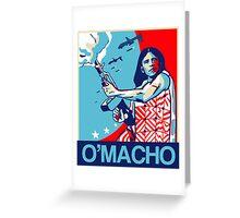 O'macho Greeting Card