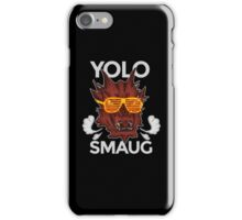 Yolo SMAUG! iPhone Case/Skin