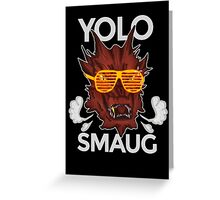 Yolo SMAUG! Greeting Card