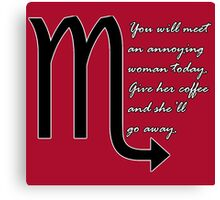 You will meet an annoying woman today. Giver her coffee and she'll go away. | Gilmore Girls Canvas Print