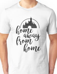 Home Away From Home Unisex T-Shirt