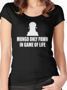 Blazing Saddles Quote - Mongo Only Pawn In Game Of Life Women's Fitted Scoop T-Shirt