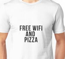 Free Wifi and Pizza Unisex T-Shirt