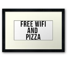 Free Wifi and Pizza Framed Print