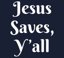 Jesus Saves, Y'all One Piece - Short Sleeve