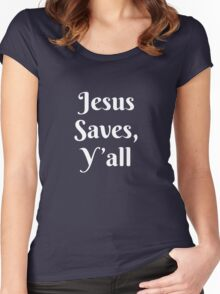 Jesus Saves, Y'all Women's Fitted Scoop T-Shirt