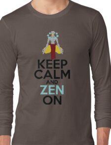 Keep Calm and Zen On Long Sleeve T-Shirt