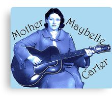 Maybelle Carter - Queen of Country Music Canvas Print