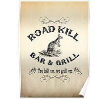 Road Kill Bar & Grill Poster