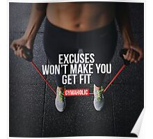 Excuses Won't Make You Fit Poster