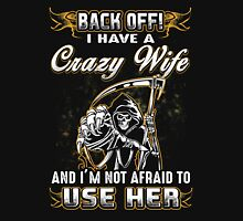 Back Off I Have A Crazy Wife Shirt Unisex T-Shirt