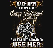 Back Off I Have A Crazy Girlfriend T-Shirt Unisex T-Shirt