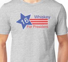 Whiskey for President Unisex T-Shirt