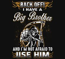 Back Off I Have A Big Brother T-Shirt Unisex T-Shirt
