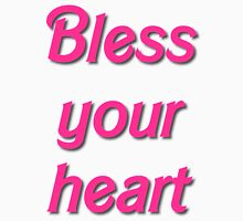 bless your heart Unisex T-Shirt