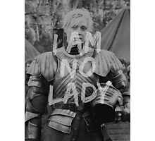 Brienne of Tarth - I am no lady Photographic Print