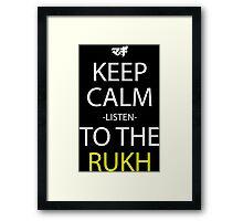 Keep Calm And Listen To The Rukh Anime Manga Shirt Framed Print