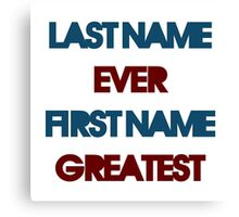 Last Name Ever Canvas Print