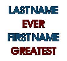 Last Name Ever Photographic Print