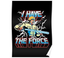 I Have the Force Poster
