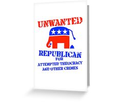 Wanted Notice: Republicans for Crimes Against Liberty Greeting Card