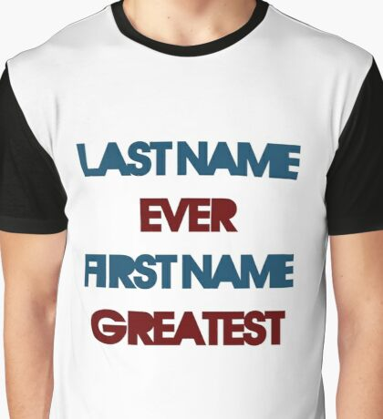 Last Name Ever Graphic T-Shirt