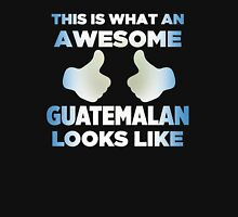 his Is What An Awesome Guatemalan Looks Like Cute Guatemala Pride Funny Unisex T-Shirt