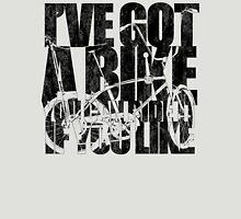 I've Got A Bike Unisex T-Shirt