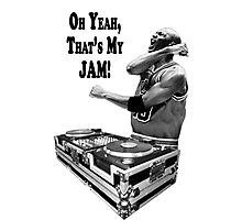 DJ MJ - OH YEAH, THAT'S MY JAM! Photographic Print