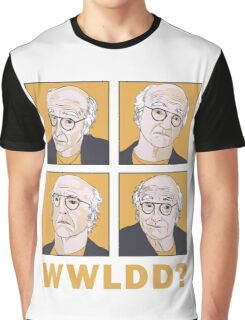 WWLDD? Graphic T-Shirt