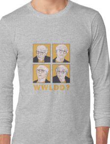 WWLDD? Long Sleeve T-Shirt
