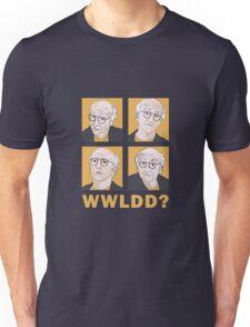 WWLDD? Unisex T-Shirt