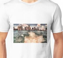 In its wake Unisex T-Shirt