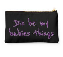 Dis be my babies things purple Studio Pouch