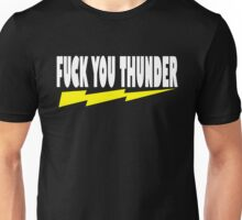 Ted Quote - Fuck You Thunder Unisex T-Shirt