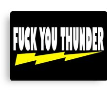 Ted Quote - Fuck You Thunder Canvas Print