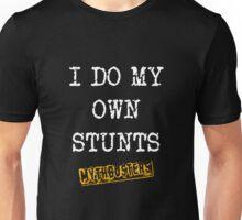 Mythbusters I Do My Own Stunts Unisex T-Shirt