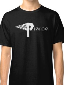 Pierce the Drill  Classic T-Shirt