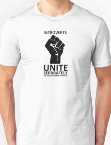 Introverts Unite - separately in your own homes T-Shirt