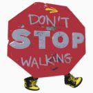 Don't stop walking by cheeckymonkey