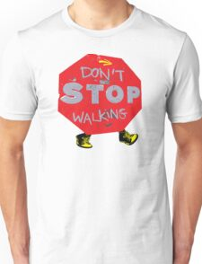 Don't stop walking T-Shirt