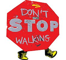 Don't stop walking Photographic Print