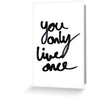 YOLO / You Only Live Once  Greeting Card