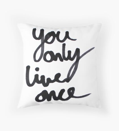 YOLO / You Only Live Once  Throw Pillow