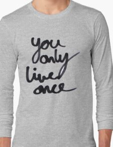 YOLO / You Only Live Once  Long Sleeve T-Shirt