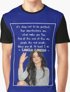 CAMILA CABELLO FROM FIFTH HARMONY QUOTE Graphic T-Shirt