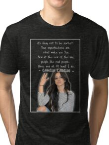CAMILA CABELLO FROM FIFTH HARMONY QUOTE Tri-blend T-Shirt