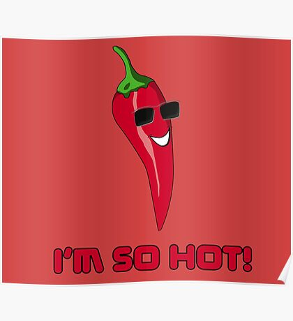 I'm So HOT! Cayenne Red Chilli Pepper T-Shirt Sticker Poster
