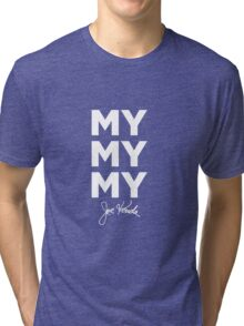 My My My Joe Kenda Tri-blend T-Shirt