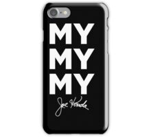 My My My Joe Kenda iPhone Case/Skin